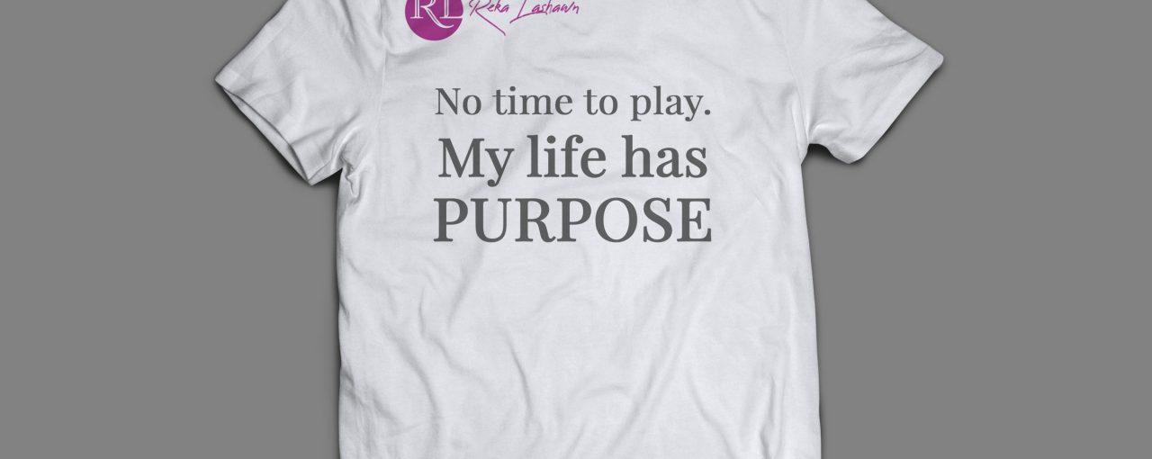 """""""My Life Has Purpose"""" T-Shirt (White)"""