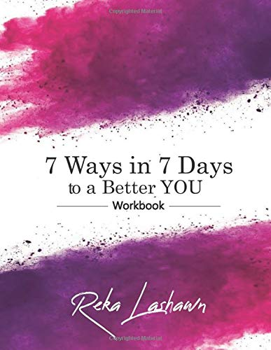 7 Ways in 7 Days to a Better YOU - Workbook